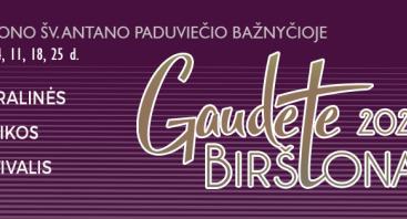 """Sakralinės muzikos festivalis """"Gaudete Birštonas!"""""""