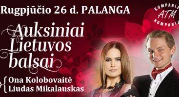 Auksiniai Lietuvos balsai L.Mikalauskas ir O.Kolobovaitė