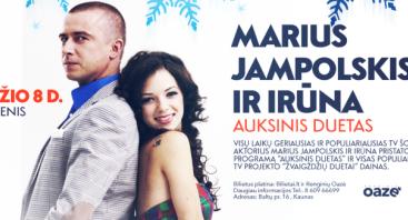 """Marius JAMPOLSKIS ir IRŪNA  """"Auksinis duetas"""""""