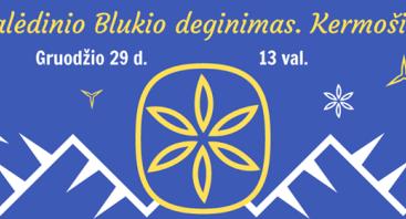 KALĖDINIO BLUKIO DEGINIMAS RUMŠIŠKĖSE