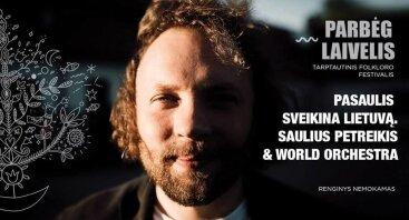 """Saulius Petreikis World Orchestra """"Pasaulis sveikina Lietuvą"""""""