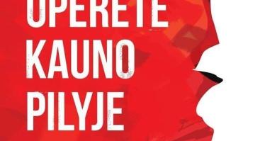 """Tarptautinis festivalis """"OPERETĖ KAUNO PILYJE 2018"""""""