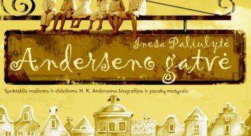 """Spektaklis vaikams """"Anderseno gatvė"""" PERKELTAS 2020 05 23 D. 12:00 VAL."""