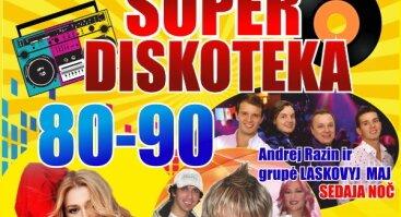 80-90 -ųjų SUPER DISKOTEKA 04.27 Vilniuje ir 04.26 Klaipėdoje