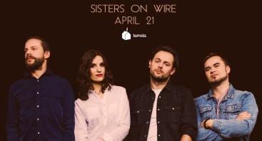 """""""Sisters On Wire"""" koncertas"""