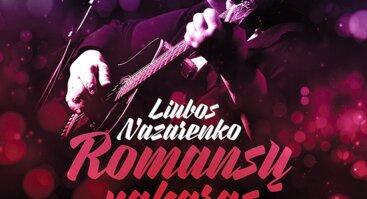 Liubos Nazarenko romansų vakaras