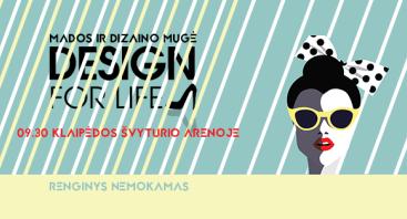 """MADOS IR DIZAINO MUGĖ """"DESIGN FOR LIFE"""""""