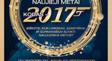 """Sutikite Naujuosius 2017 m. """"Navalio""""restorane!"""