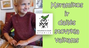 Vasaros dienos kūrybinė stovykla vaikams, keramikos ir dailės studijoje