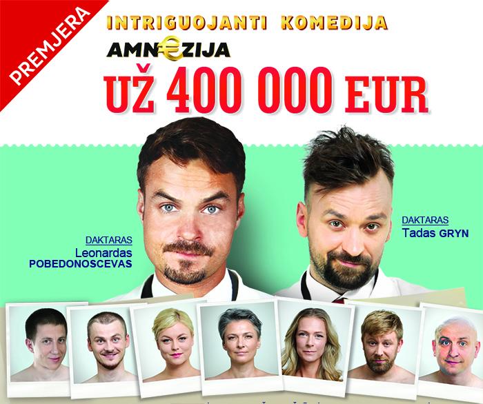 "Intriguojanti komedija ""AMNEZIJA UŽ 400 000 EUR"""