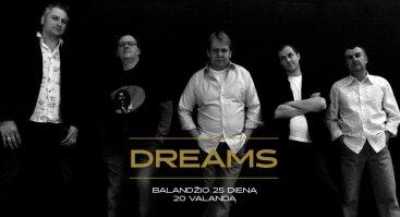 """Gyvos muzikos vakaras su grupe """"Dreams"""""""
