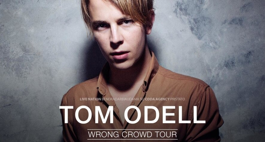 "TOM ODELL ""WRONG CROWD TOUR"""