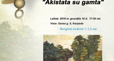 """Lino Julijono Jankaus paroda """"Akistata su gamta"""""""