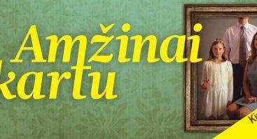 Lietuviška premjera: AMŽINAI KARTU + susitikimas su kūrybine grupe