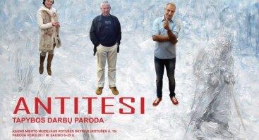 """TAPYBOS DARBŲ PARODA """"ANTITESI"""""""