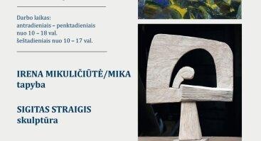 """IRENOS MIKULIČIŪTĖS/MIKOS TAPYBOS IR SIGITO STRAIGIO SKULPTŪROS DARBŲ PARODA """"ABSTRAKCIJOS RYŠIAI"""""""