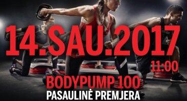BODYPUMP™100 PASAULINĖ PREMJERA