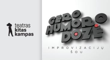 """Improvizacijos teatras KITAS KAMPAS: """"Gero humoro dozė"""""""