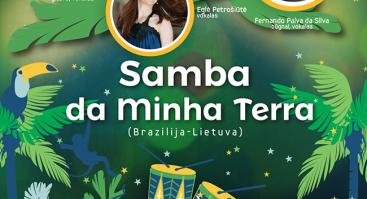"Braziliškos muzikos koncertas ""Samba da Minha Terra"""