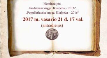 """Konkurso """"Klaipėdos knyga – 2016"""" baigiamasis renginys"""