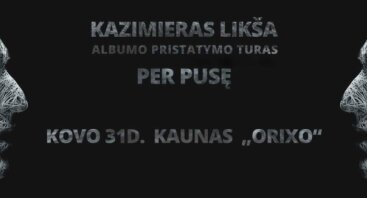 "Kazimiero Likšos albumo ""Per pusę"" pristatymas"