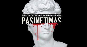 """Improvizacijomis paremta drama """"Pasimetimas"""" ir """"Šelterio""""atidarymas"""