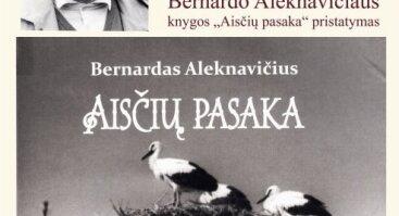 """Bernardo Aleknavičiaus knygos """"Aisčių pasaka"""" pristatymas"""