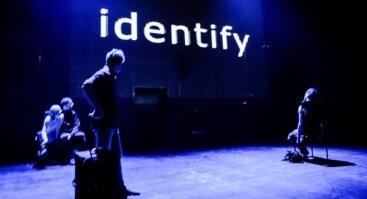 IDENTIFY I Alternatyvi teatro platforma OUT OF(F) CIRCLE