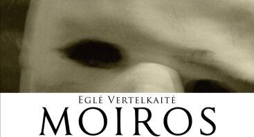 "Eglės Vertelkaitės paroda ""Moiros"""