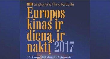 """Tarptautinis filmų festivalis """"Europos kinas ir dieną, ir naktį 2017"""""""