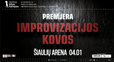 """IMPROVIZACIJOS TEATRO """"KITAS KAMPAS"""" PREMJERA """"IMPROVIZACIJOS KOVOS"""""""