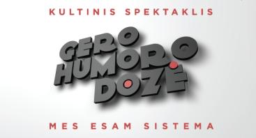 """Teatras KITAS KAMPAS: """"Gero humoro dozė"""""""