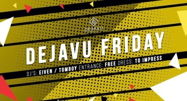 Dejavu Friday Night