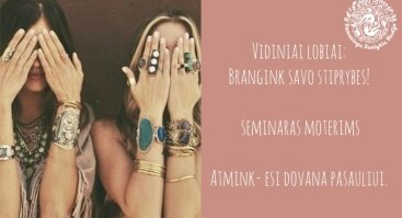 """Seminaras moterims """"Vidiniai lobiai: brangink savo stiprybes!"""""""