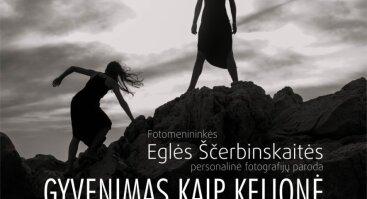 """Fotografijų paroda """"GYVENIMAS KAIP KELIONĖ"""""""