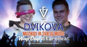 Dvikova: WeepDeep VS KaroBeat