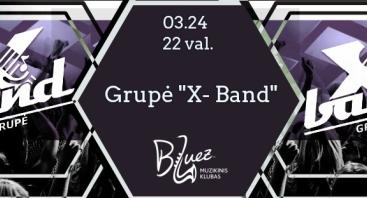 """""""X - Band"""" gyvo garso koncertas"""