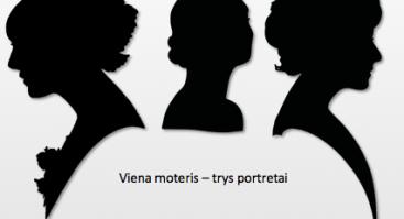 """I. Linaburgytė """"Viena moteris - trys portretai"""""""