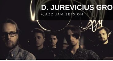 D. Jurevičius Group & Jazz Jam Session