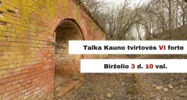 Talka Kauno tvirtovės VI forte