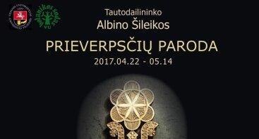 Albino Šileikos prieverpsčių parodos atidarymas