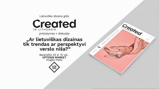 """""""Created in Lithuania"""" pristatymas ir diskusija"""