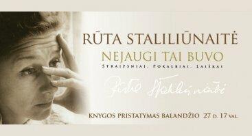 """Knygos """"Rūta Staliliūnaitė. Nejaugi tai buvo. Straipsniai. Pokalbiai. Laiškai"""" pristatymas"""