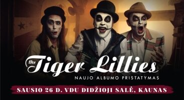 """The Tiger Lillies"" koncertas"