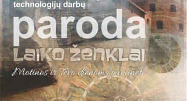 """KAUNO MIESTO MOKINIŲ TECHNOLOGIJŲ DARBŲ PARODA """"LAIKO ŽENKLAI"""""""