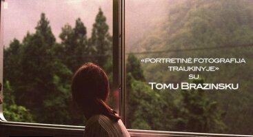 Portretinė fotografija traukinyje su Tomu Brazinsku