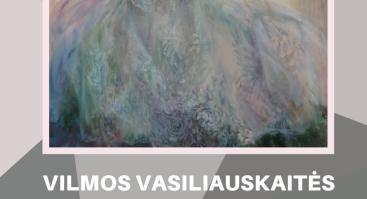 Vilmos Vasiliauskaitės tapybos darbų paroda Vilniaus centrinėje bibliotekoje