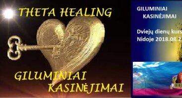 """Giluminiai kasinėjimai, Theta Healing (""""Teta Gydymo"""") kursas Nidoje"""