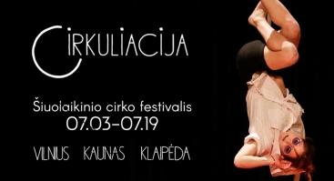 """Šiuolaikinio cirko festivalis """"Cirkuliacija"""""""