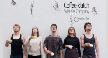 """Šiuolaikinio  cirko spektaklis """"Coffeeklatch"""""""